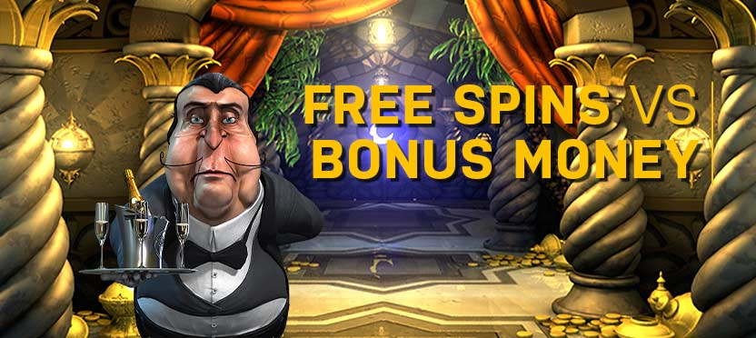 Free Spins VS Bonus Money
