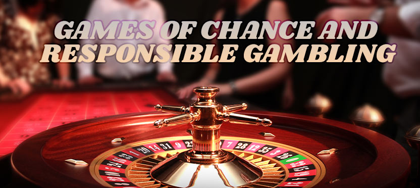 Games of Chance and Responsible Gambling