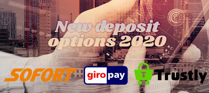New deposit options 2020