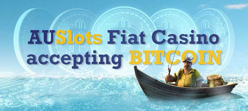 AuSlots Fiat Casino accepting BITCOIN